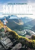 #9: Sky Runner: Finding Strength, Happiness, And Balance In Your Running