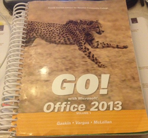 Go! With Microsoft Office 2013(fourth Custom Edition for Houston Community College)