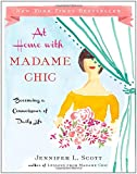 """At Home with Madame Chic Becoming a Connoisseur of Daily Life"" av Jennifer L. Scott"