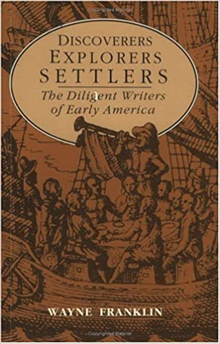 Book Discoverers, Explorers, Settlers: The Diligent Writers of Early America by Wayne Franklin (1989-10-30)