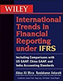 img - for Wiley International Trends in Financial Reporting under IFRS: Including Comparisons with US GAAP, China GAAP, and India Accounting Standards by Abbas A. Mirza (2012-10-23) book / textbook / text book