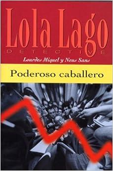 Poderoso caballero COM/PAP edition by Miquel, Lourdes, Sans, Neus J. (2002)