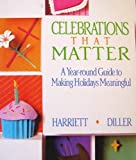 Celebrations That Matter, Harriett Diller, 0806624981