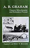 img - for A. B. Graham, Country Schoolmaster and Extension Pioneer book / textbook / text book