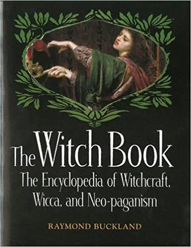 The Witch Book: The Encyclopedia of Witchcraft, Wicca, and Neo