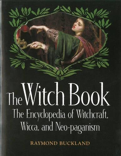The Witch Book: The Encyclopedia of Witchcraft, Wicca, and Neo-paganism [Raymond Buckland] (Tapa Blanda)