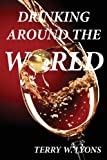 Drinking Around the World, Terry W. Lyons, 098859028X