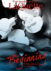 My Beginning (Trinity Series Book 1)