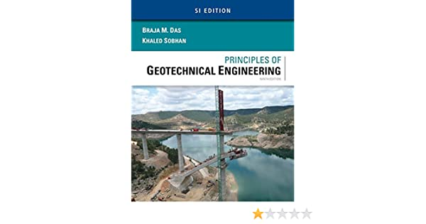 Principles of geotechnical engineering si edition mindtap course principles of geotechnical engineering si edition mindtap course list braja m das khaled sobhan 9781305970953 amazon books fandeluxe Image collections