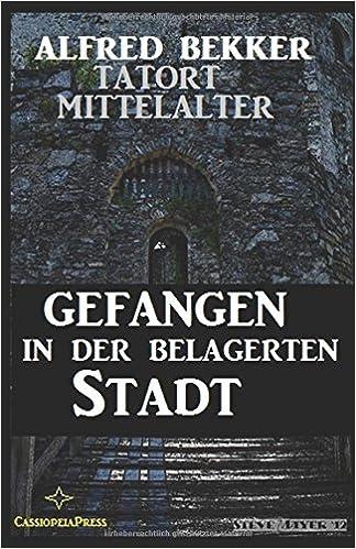 Gefangen in der belagerten Stadt (Tatort Mittelalter)