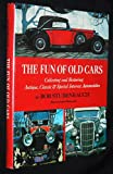 img - for The Fun of Old Cars: Collecting and Restoring Antique, Classic and Speciel Interest Automobiles book / textbook / text book