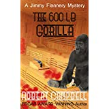The 600 Pound Gorilla (Jimmy Flannery Mysteries Book 2)