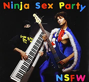 NSFW by Ninja Sex Party (2015-08-03)