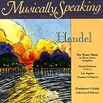 Conductor's Guide to Handel's Water Music in Three Suites Complete   Gerard Schwarz