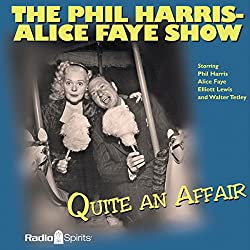 The Phil Harris - Alice Faye Show: Quite an Affair