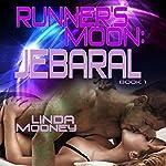 Runner's Moon: Jebaral: Runner's Moon, Book 1 | Linda Mooney