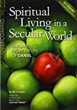 Spiritual Living in a Secular World: Guidance from the Life of Daniel (Discovery Series Bible Study)