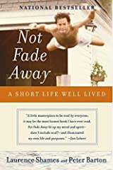 Not Fade Away: A Short Life Well Lived Paperback