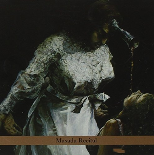Cover of Masada Recital: Masada Anniversary Edition 4