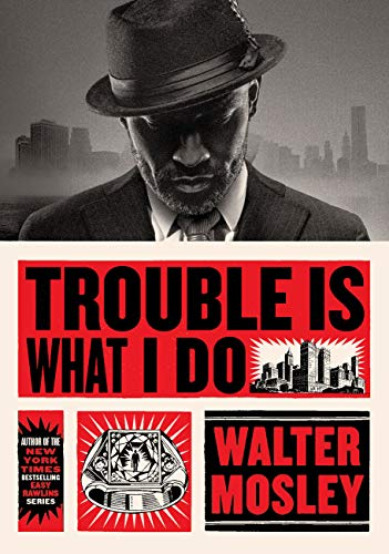 Trouble Is What I Do (Leonid McGill) by [Mosley, Walter]