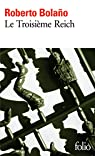 Le Troisième Reich par Bolaño