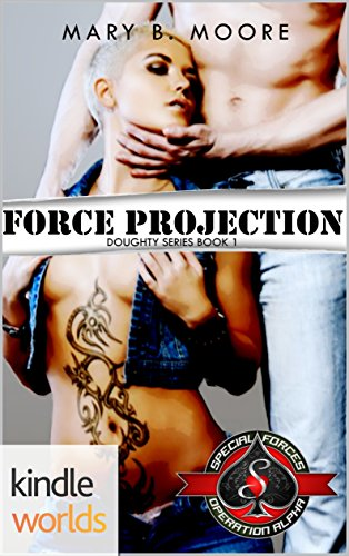 Special Forces: Operation Alpha: Force Projection (Kindle Worlds Novella) (Doughty Book 1)