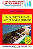 Rain Gutter Repair and Cleaning Business, Tim Roncevich and Steven Primm, 1461193230