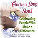 Chicken Soup for the Soul - Celebrating People Who Make a Difference: The Headlines You'll Never Read | Jack Canfield,Mark Victor Hansen