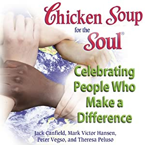 Chicken Soup for the Soul - Celebrating People Who Make a Difference Audiobook