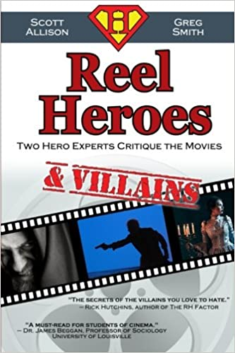 reel heroes villains two hero experts critique the movies volume 2