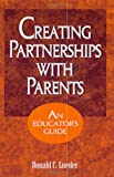 Creating Partnerships with Parents, Donald C. Lueder, 1566765838