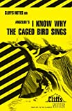 CliffsNotes on Angelou's I Know Why the Caged Bird Sings, Mary Robinson and Cliffs Notes Staff, 0822006413