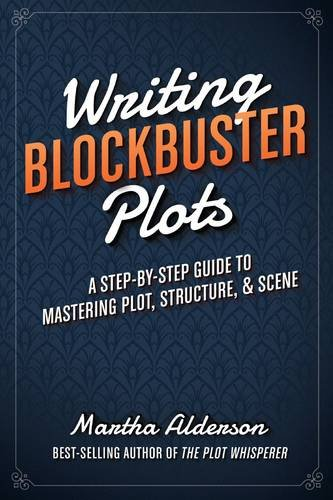 writing-blockbuster-plots-a-step-by-step-guide-to-mastering-plot-structure-and-scene