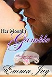 Her Moonlit Gamble, an erotic romance (Bridesmaids in Paradise Book 3)