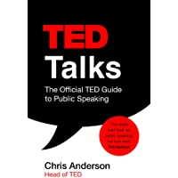 TED Talks: The official TED guide to public speaking: Tips and tricks for giving unforgettable speeches and…