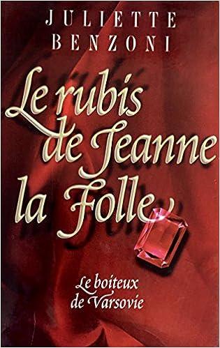 Amazon Fr Le Rubis De Jeanne La Folle Le Boiteux De