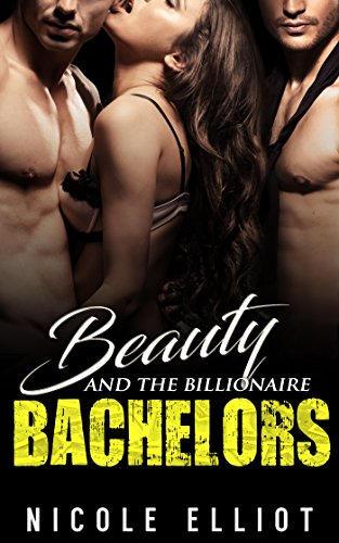 Beauty and the Billionaire Bachelors by [Elliot, Nicole ]