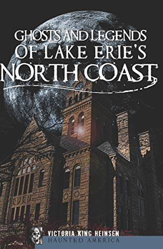 Ghosts and Legends of Lake Erie's North Coast (Haunted -