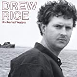 Uncharted Waters by Drew Rice (2004-08-02)