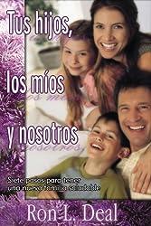 Tus Hijos, Los Mios y Nosotros (Spanish Edition)