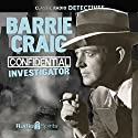 Barrie Craig: Confidential Investigator Radio/TV Program by Jon Roeburt, Lou Vittes Narrated by Ralph Bell, Parker Fennelly