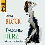 Falsches Herz. Geld oder Liebe... | Lawrence Block