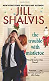 img - for The Trouble with Mistletoe: A Heartbreaker Bay Novel book / textbook / text book