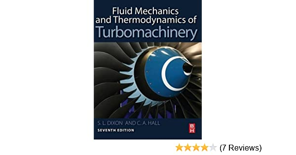 fluid mechanics and thermodynamics of turbomachinery seventh rh amazon com
