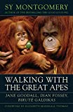 img - for Walking with the Great Apes: Jane Goodall, Dian Fossey, Birut  Galdikas book / textbook / text book