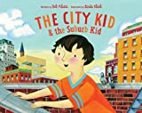 The City Kid and the Suburb Kid, Deb Pilutti, 1402740026