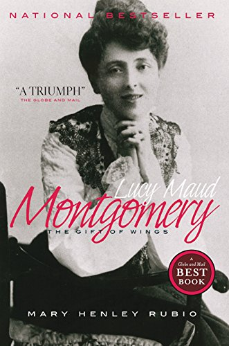 Lucy Maud Montgomery: The Gift of Wings ()