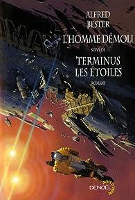 L'homme démoli suivi de Terminus les étoiles par Alfred Bester