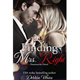 Finding Mrs. Right (Romantic Destinations Book 1)