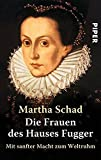 img - for Die Frauen des Hauses Fugger. by Martha Schad (2003-08-31) book / textbook / text book